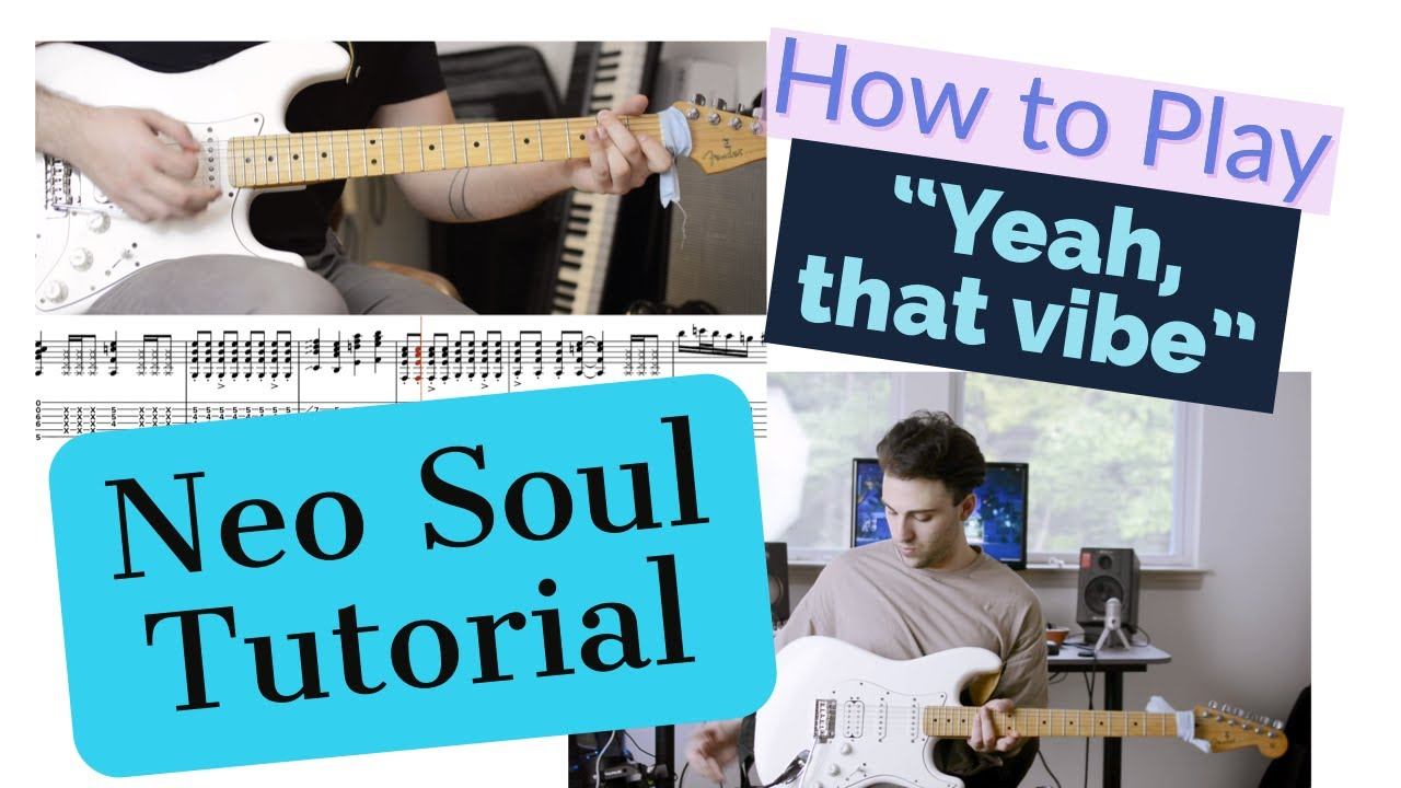 NEO-SOUL Guitar Tutorial/Lesson | How to Play Yea, That Vibe
