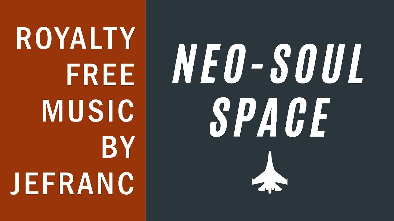 NEO-SOUL SPACE | Royalty-Free Music