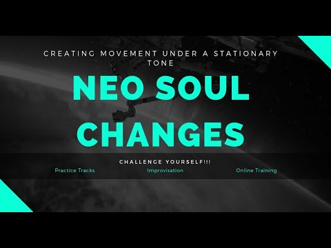 Neo Soul Chords Changes – Movement Under Stationary Tone