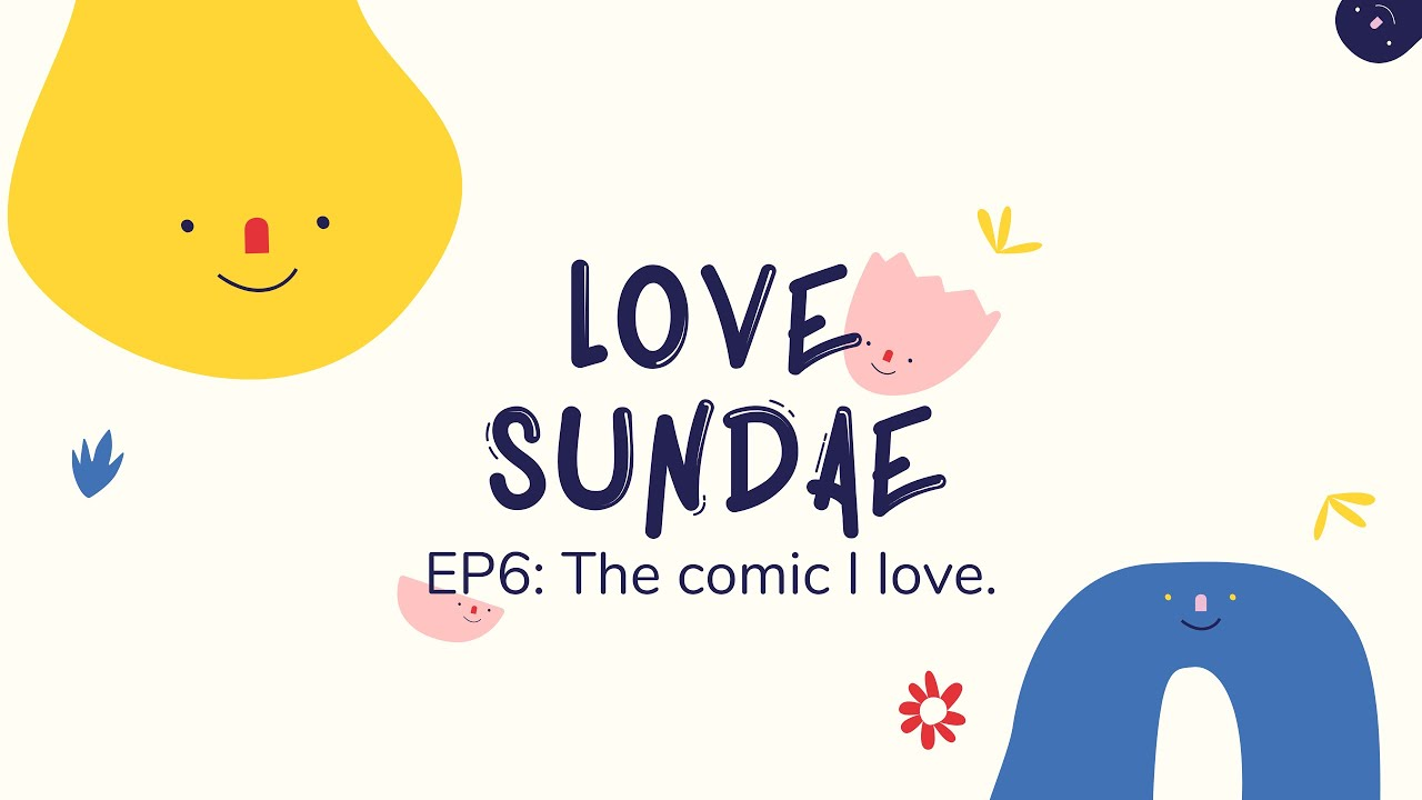 [Podcast] Love Sundae EP6: แนะนำ Stand-up Comedian ที่ชอบค่า