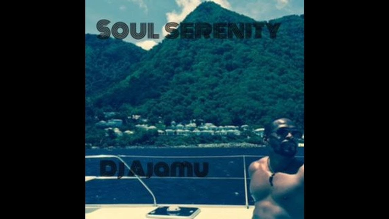 Soul Serenity Vol. 1: Neosoul Mix By DJ Ajamu