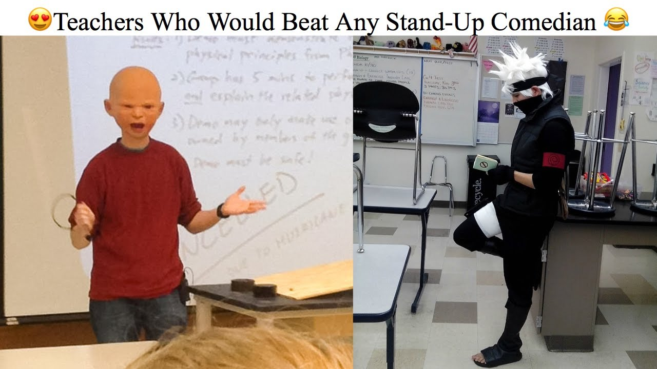 Teachers Who Would Beat Any Stand-Up Comedian