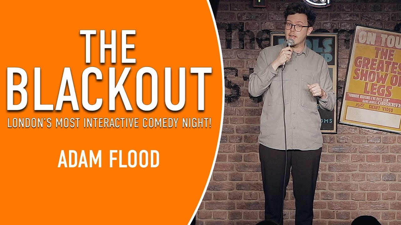 The Blackout – Comedian Adam Flood – Stand Up Comedy