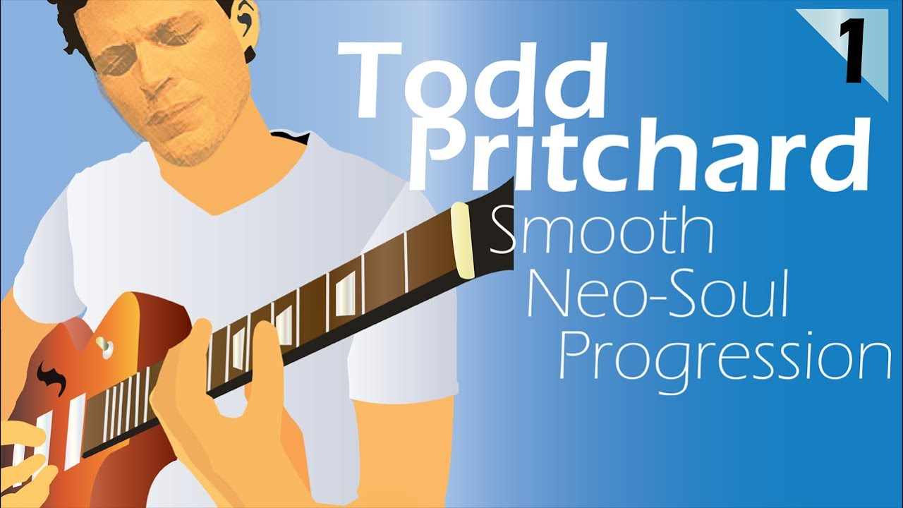 Todd Pritchard Smooth Neo-soul Progression