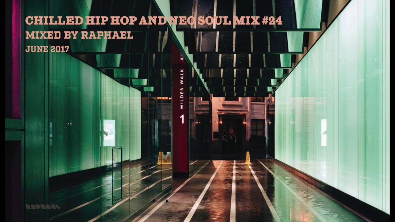 CHILLED HIP HOP AND NEO SOUL MIX #24