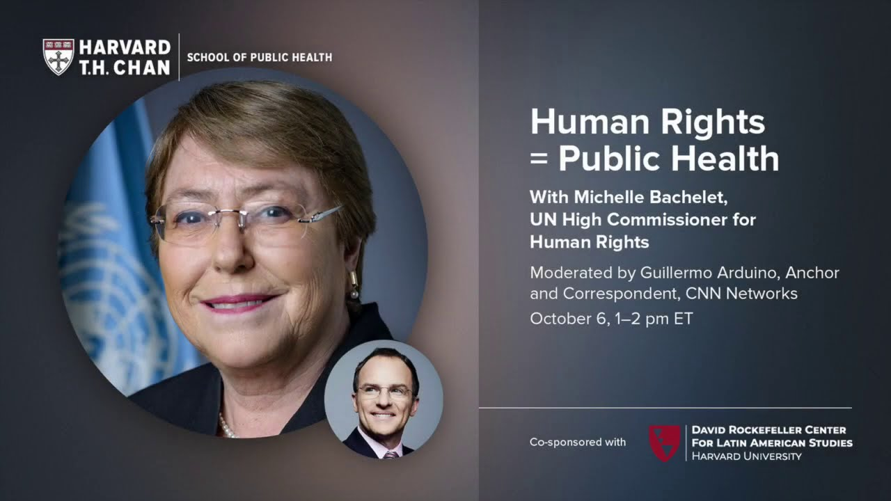 Human Rights = Public Health, with Michelle Bachelet, UN High