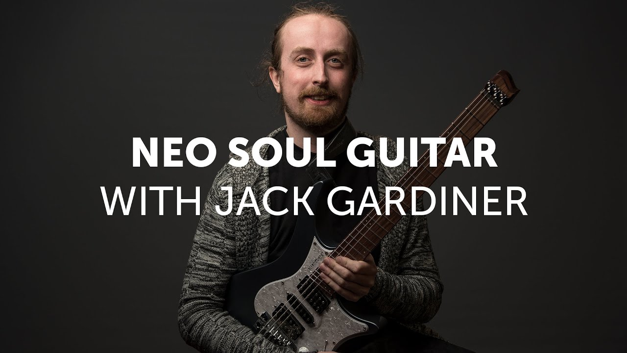 Neo Soul Guitar with Jack Gardiner – Available now!
