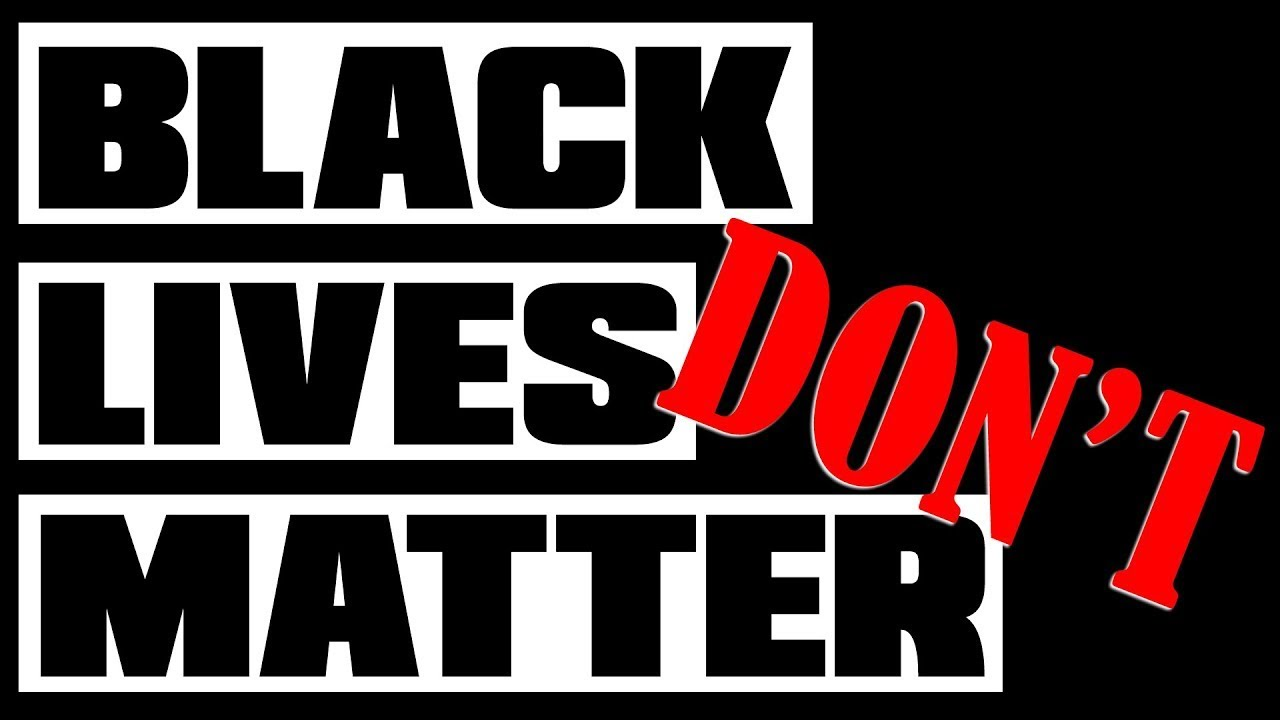 Why Did I NOT support BLACK LIVES MATTER?