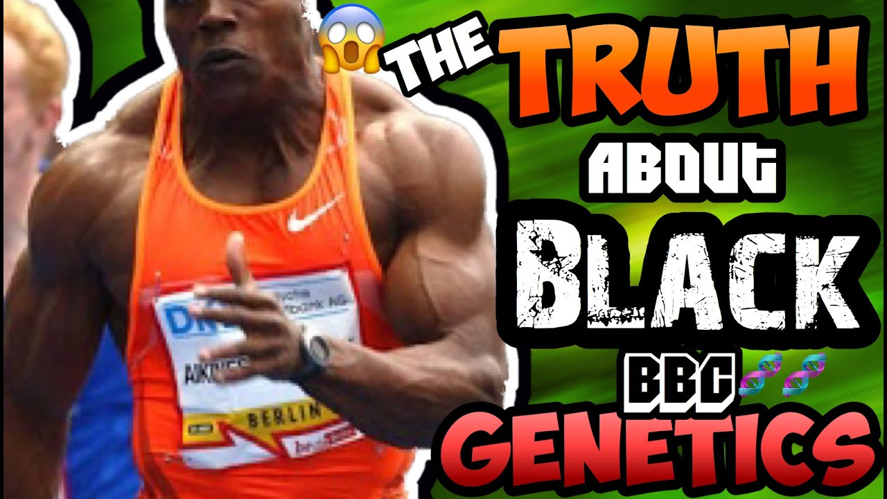 ARE BLACK MEN FASTER & MORE MUSCULAR? || BBC GENETICS