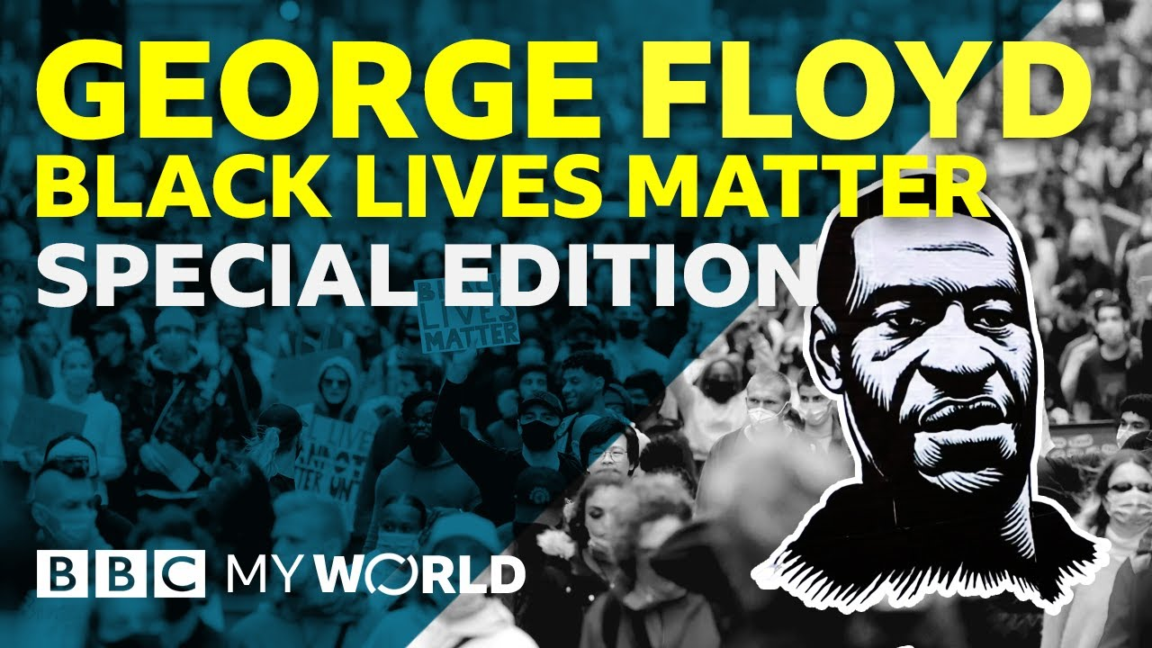 George Floyd and Black Lives Matter – A BBC My